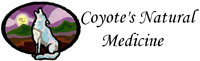 Coyote's Natural Medicine Visit them for all of your natural healing needs.